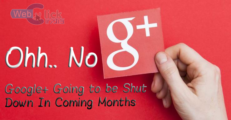 Google+ Is Being Closed Down Soon