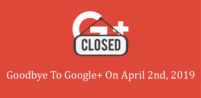 Google+ Is Closed From 2nd April, 2019